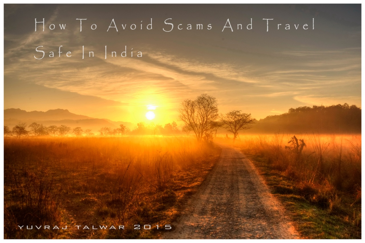 How To Avoid Scams And Travel Safe InIndia