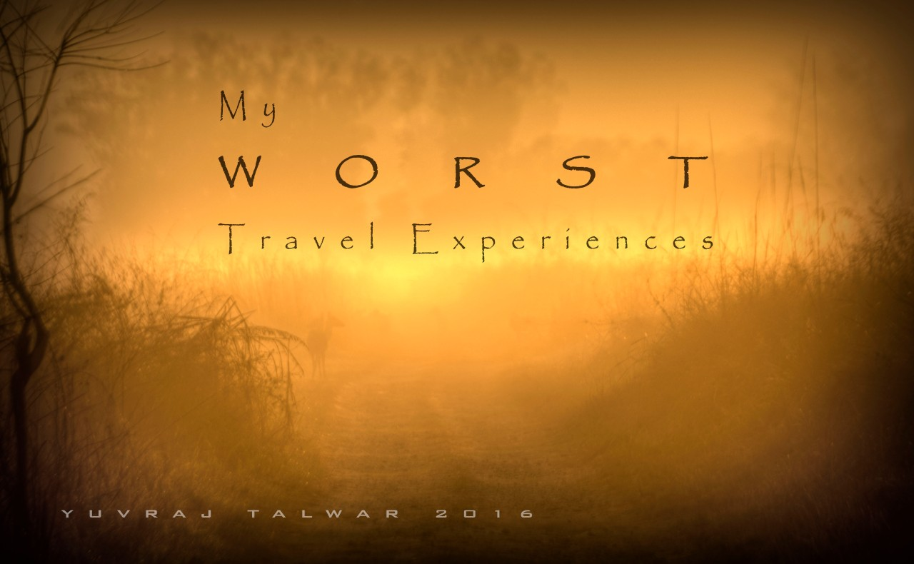 My Worst Travel Experiences