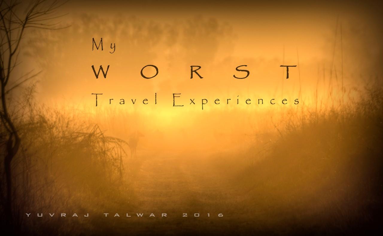 My Worst TravelExperiences